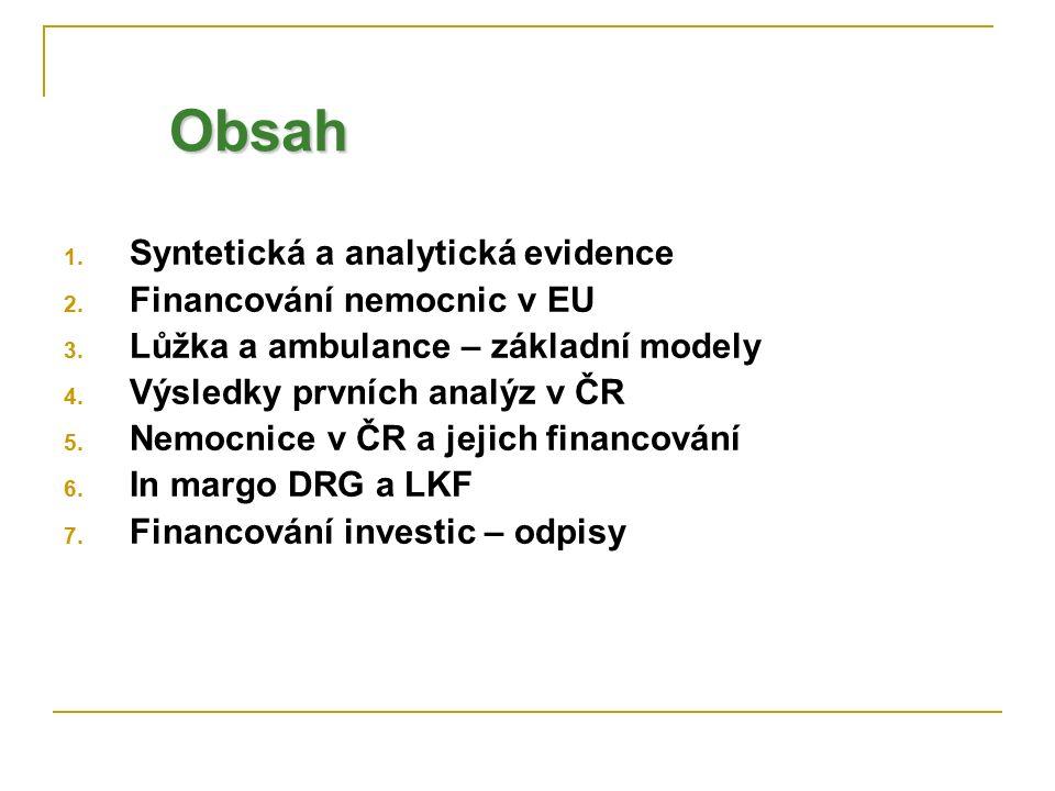 Syntetická evidence Syntetická evidence je v ČR dána zákonem o účetnictví.