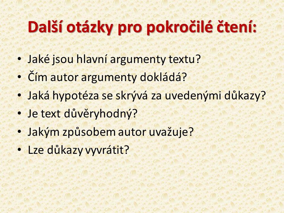Další otázky pro pokročilé čtení: Jaké jsou hlavní argumenty textu.