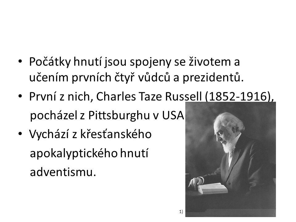 Počátky hnutí jsou spojeny se životem a učením prvních čtyř vůdců a prezidentů.