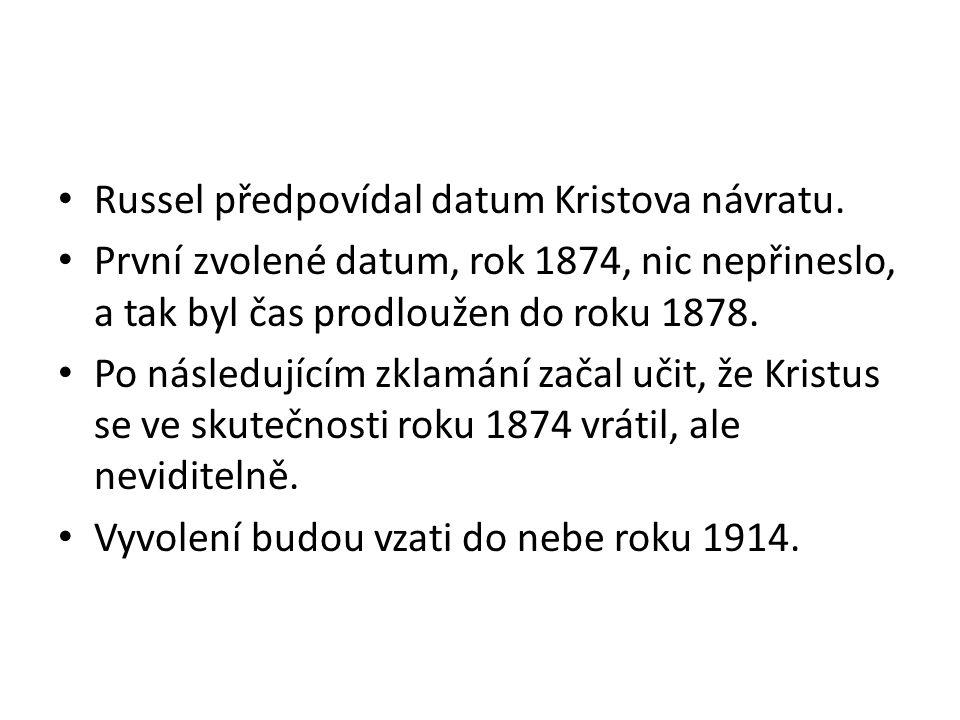 Russel předpovídal datum Kristova návratu.