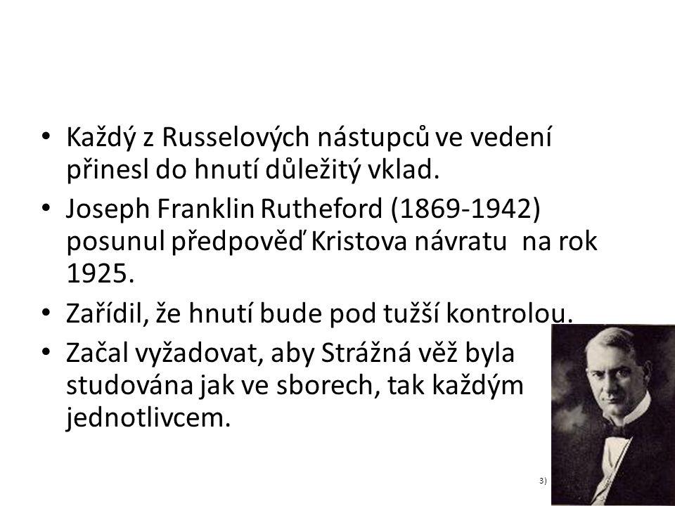 Každý z Russelových nástupců ve vedení přinesl do hnutí důležitý vklad.