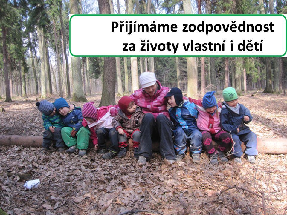 Přijímáme zodpovědnost za životy vlastní i dětí