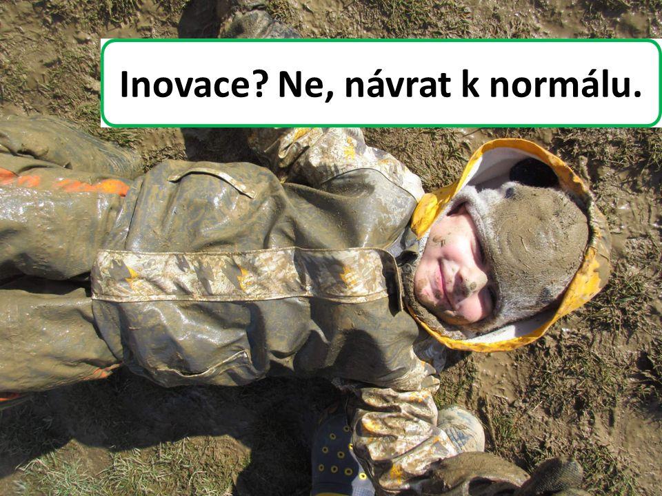 Inovace? Ne, návrat k normálu.