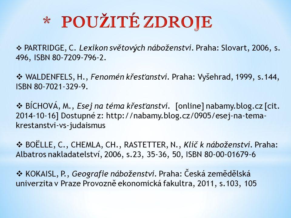  PARTRIDGE, C. Lexikon světových náboženství. Praha: Slovart, 2006, s. 496, ISBN 80-7209-796-2.  WALDENFELS, H., Fenomén křesťanství. Praha: Vyšehra