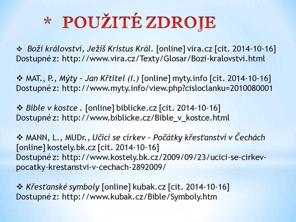  Boží království, Ježíš Kristus Král. [online] vira.cz [cit. 2014-10-16] Dostupné z: http://www.vira.cz/Texty/Glosar/Bozi-kralovstvi.html  MAT., P.,