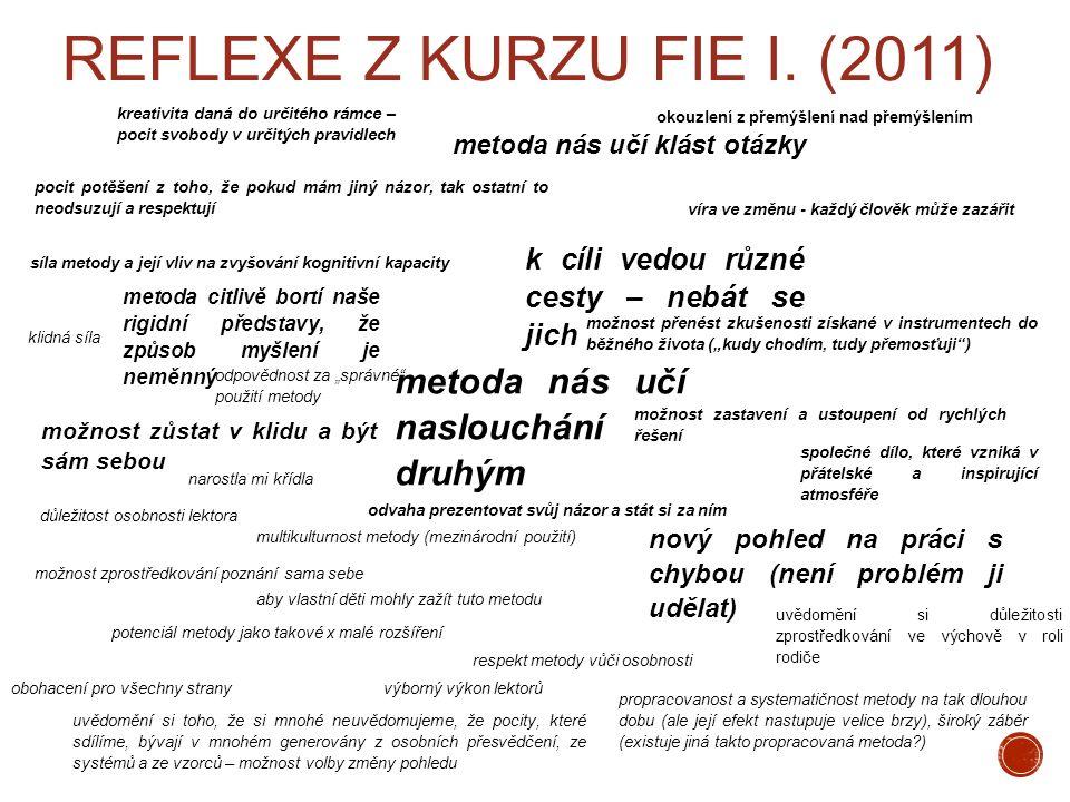 REFLEXE Z KURZU FIE I. (2011) kreativita daná do určitého rámce – pocit svobody v určitých pravidlech možnost přenést zkušenosti získané v instrumente