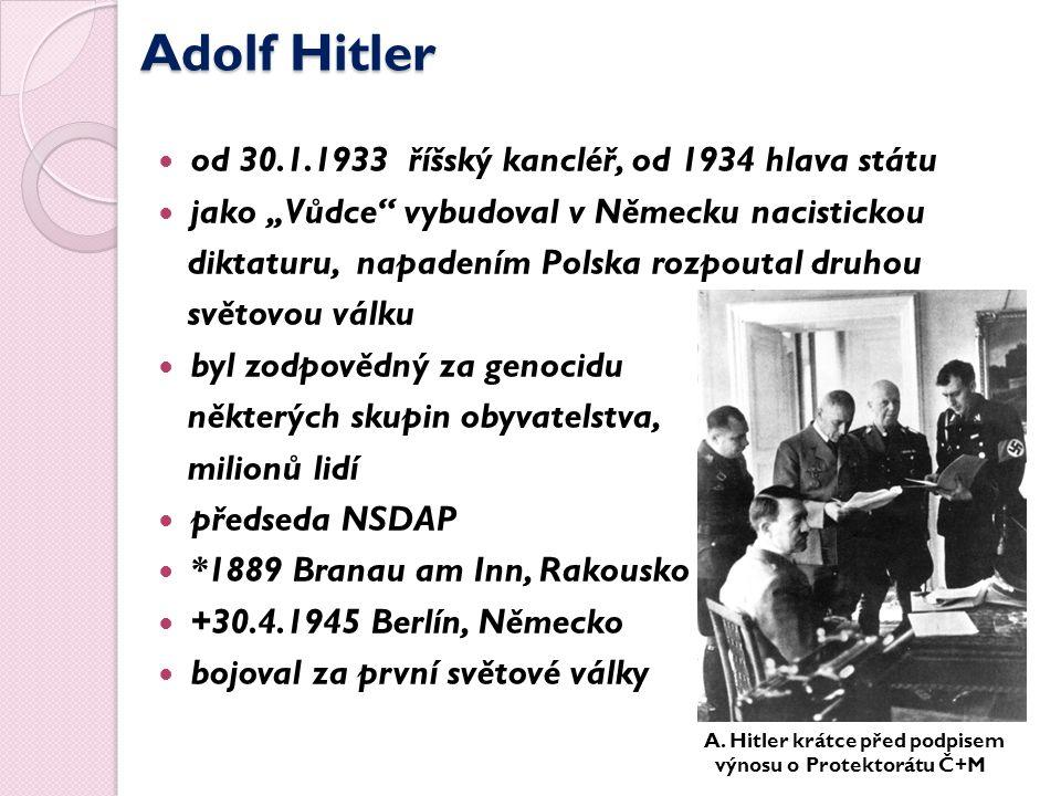 """Adolf Hitler od 30.1.1933 říšský kancléř, od 1934 hlava státu jako """"Vůdce vybudoval v Německu nacistickou diktaturu, napadením Polska rozpoutal druhou světovou válku byl zodpovědný za genocidu některých skupin obyvatelstva, milionů lidí předseda NSDAP *1889 Branau am Inn, Rakousko +30.4.1945 Berlín, Německo bojoval za první světové války A."""