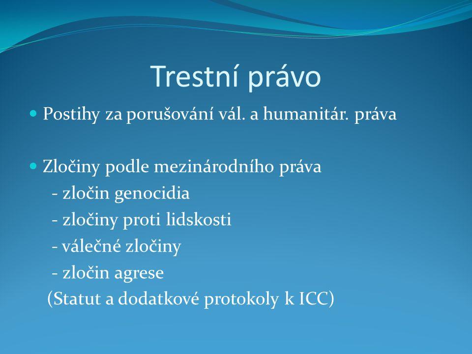 Trestní právo Postihy za porušování vál. a humanitár.