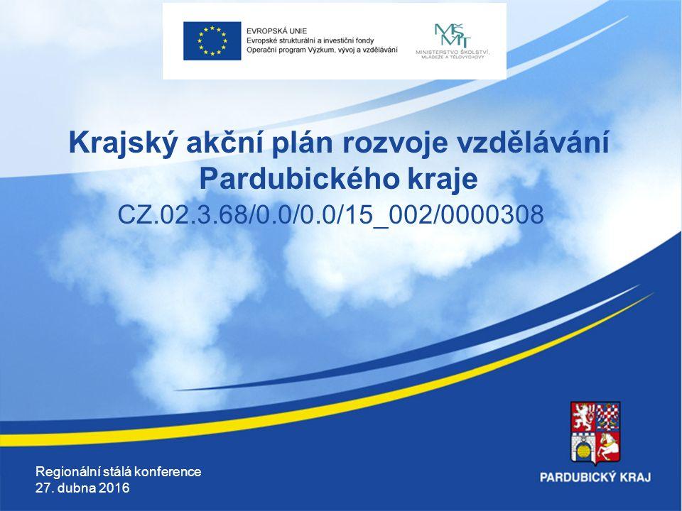 Krajský akční plán rozvoje vzdělávání Pardubického kraje CZ.02.3.68/0.0/0.0/15_002/0000308 Regionální stálá konference 27.