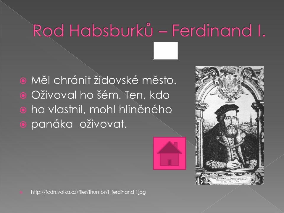  Měl chránit židovské město.  Oživoval ho šém. Ten, kdo  ho vlastnil, mohl hliněného  panáka oživovat.  http://fcdn.valka.cz/files/thumbs/t_ferdi