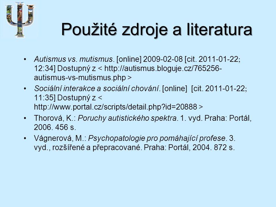 Použité zdroje a literatura Autismus vs. mutismus.
