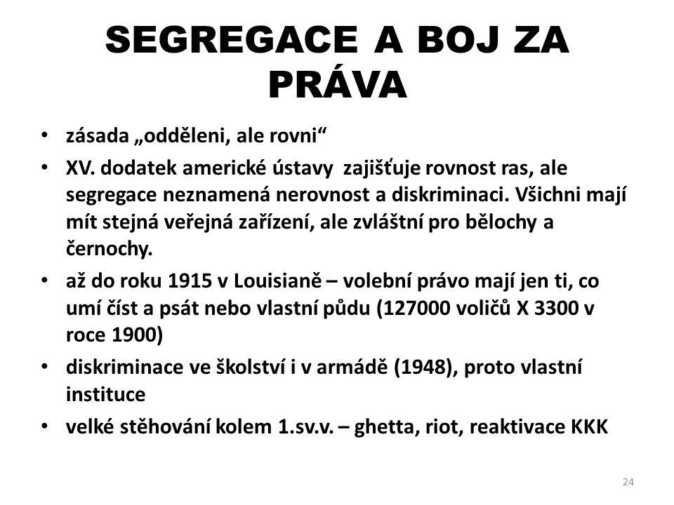 """SEGREGACE A BOJ ZA PRÁVA zásada """"odděleni, ale rovni XV."""