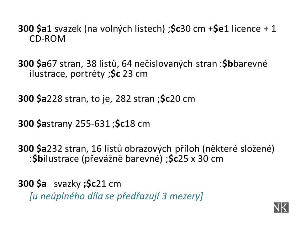300 $a1 svazek (na volných listech) ;$c30 cm +$e1 licence + 1 CD-ROM 300 $a67 stran, 38 listů, 64 nečíslovaných stran :$bbarevné ilustrace, portréty ;