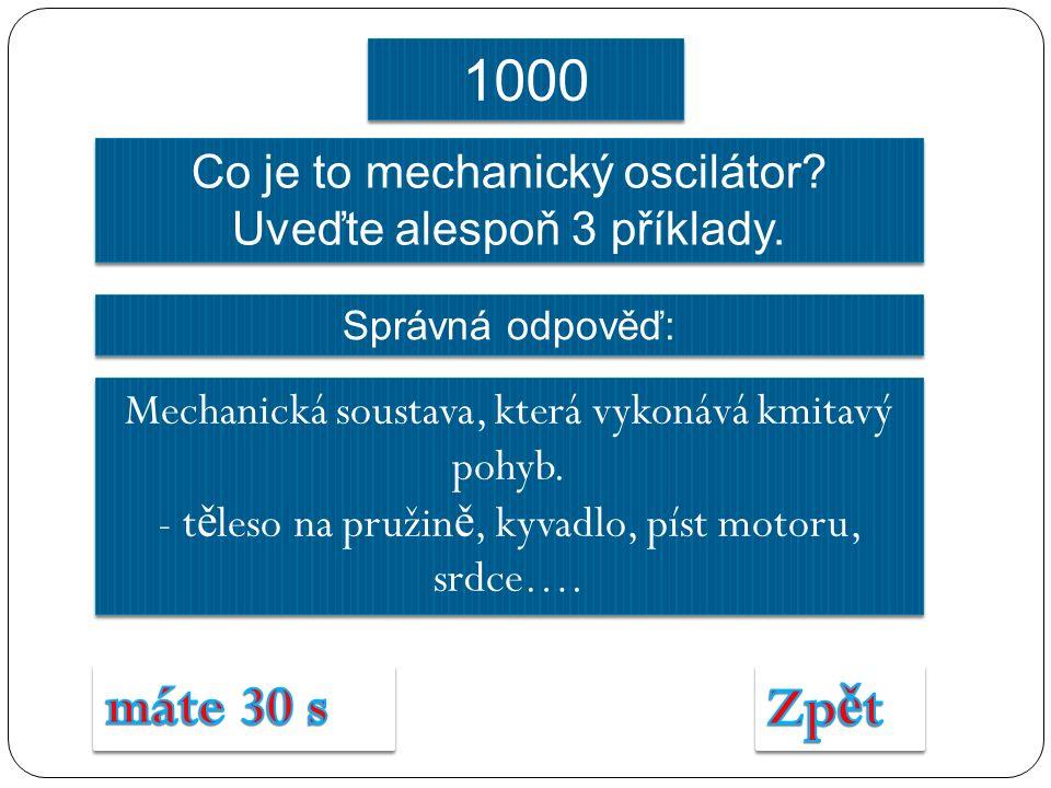 Co je to mechanický oscilátor. Uveďte alespoň 3 příklady.