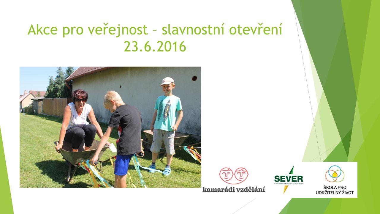 Akce pro veřejnost – slavnostní otevření 23.6.2016
