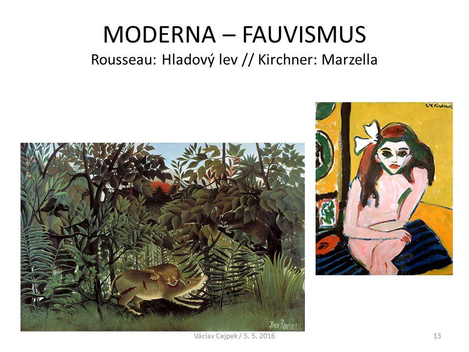 MODERNA – FAUVISMUS Rousseau: Hladový lev // Kirchner: Marzella Václav Cejpek / 5. 5. 201613