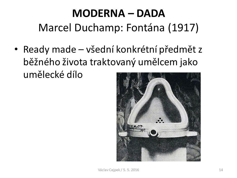 MODERNA – DADA Marcel Duchamp: Fontána (1917) Václav Cejpek / 5.