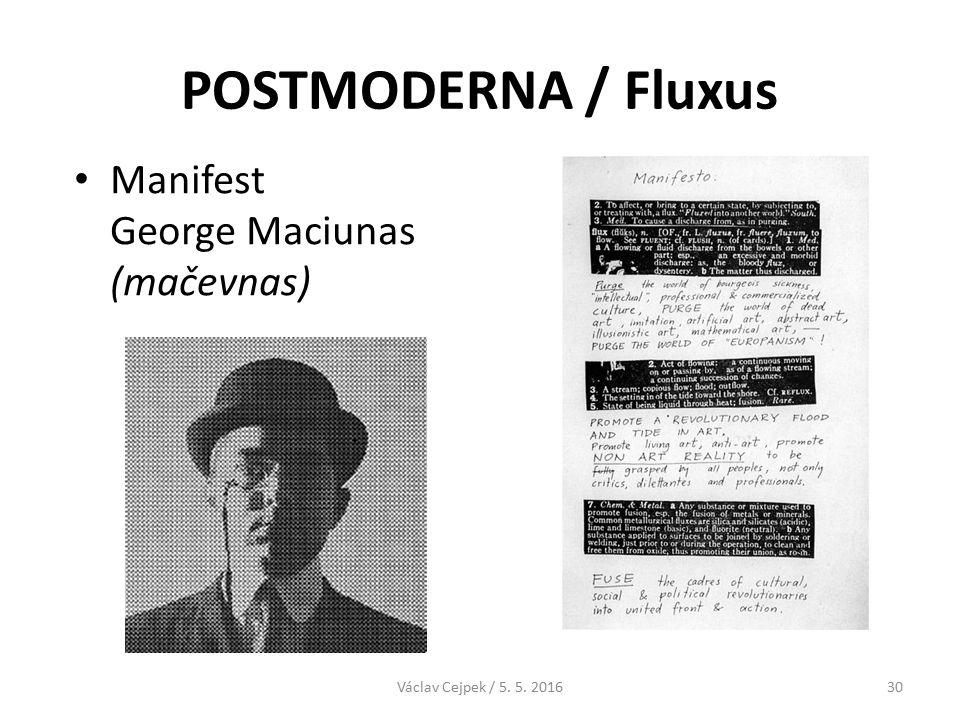 POSTMODERNA / Fluxus Manifest George Maciunas (mačevnas) Václav Cejpek / 5. 5. 201630