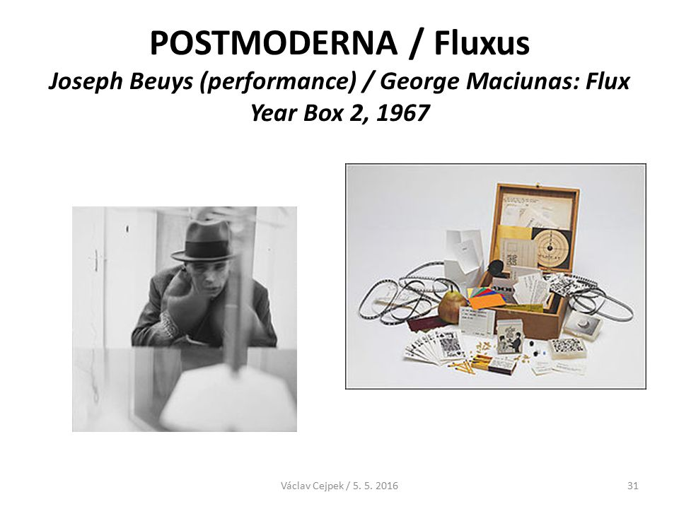 POSTMODERNA / Fluxus Joseph Beuys (performance) / George Maciunas: Flux Year Box 2, 1967 Václav Cejpek / 5.