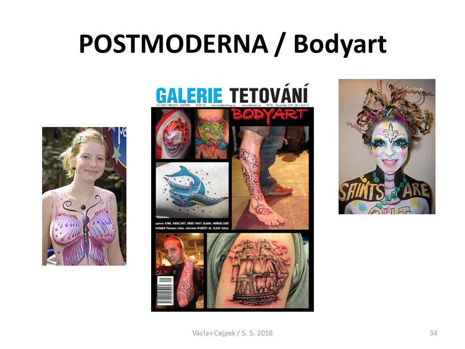 POSTMODERNA / Bodyart Václav Cejpek / 5. 5. 201634