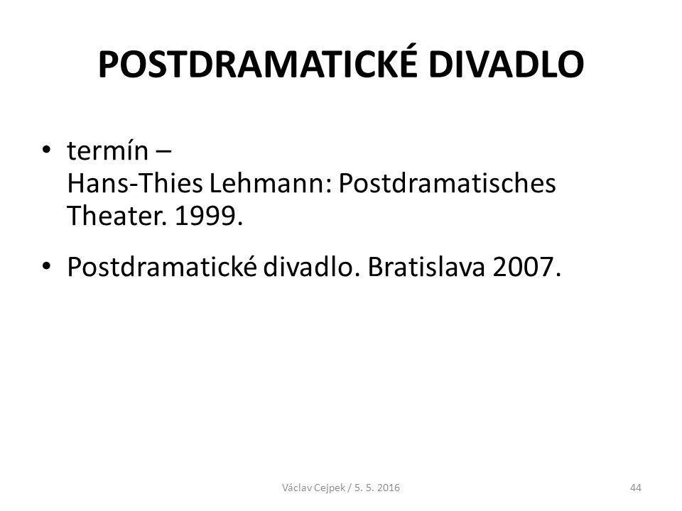 POSTDRAMATICKÉ DIVADLO termín – Hans-Thies Lehmann: Postdramatisches Theater.