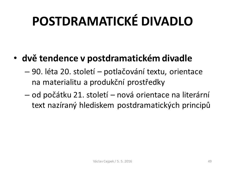 POSTDRAMATICKÉ DIVADLO dvě tendence v postdramatickém divadle – 90.