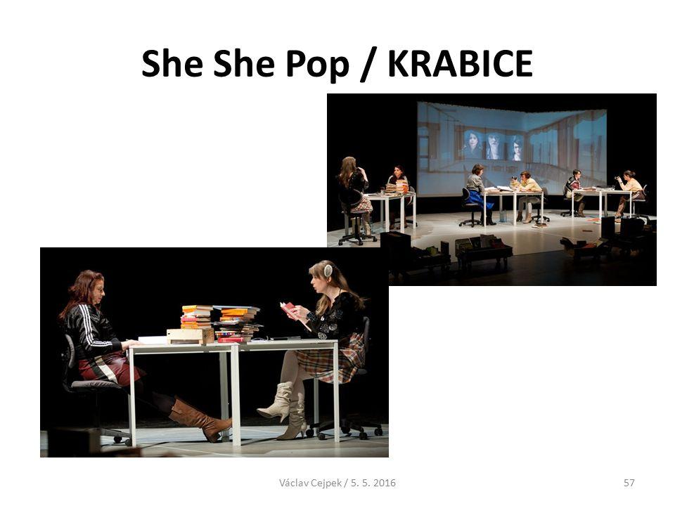 She She Pop / KRABICE Václav Cejpek / 5. 5. 201657