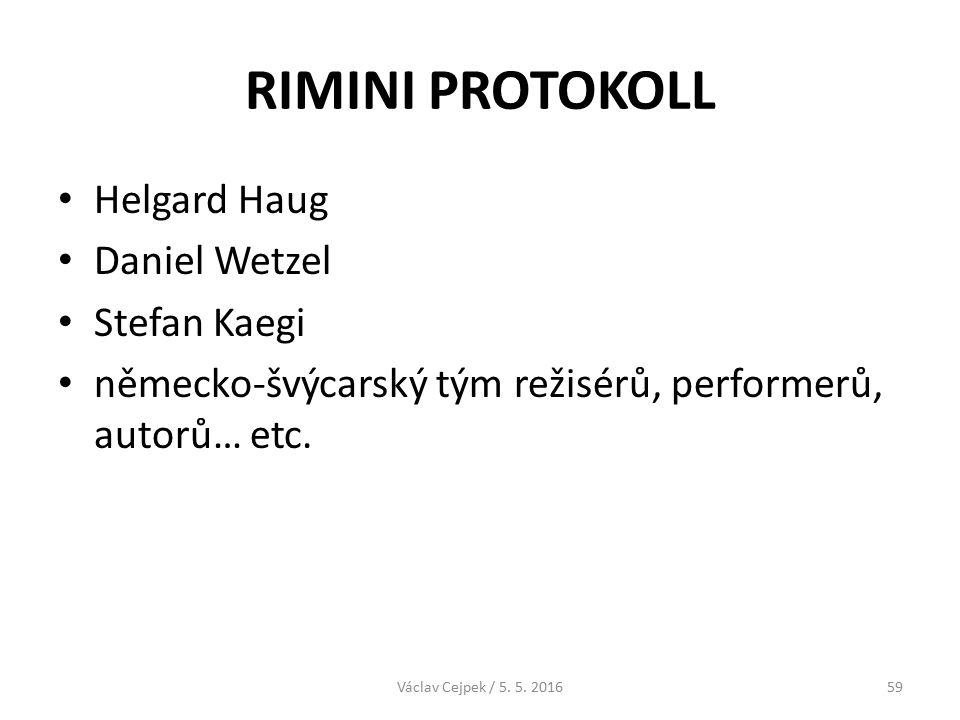 RIMINI PROTOKOLL Helgard Haug Daniel Wetzel Stefan Kaegi německo-švýcarský tým režisérů, performerů, autorů… etc.