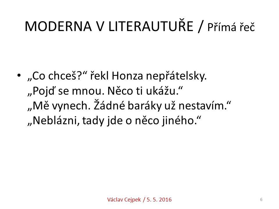 """MODERNA V LITERAUTUŘE / Přímá řeč """"Co chceš? řekl Honza nepřátelsky."""