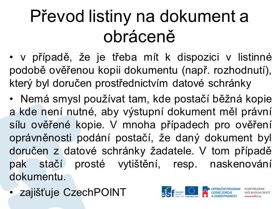 Převod listiny na dokument a obráceně v případě, že je třeba mít k dispozici v listinné podobě ověřenou kopii dokumentu (např.