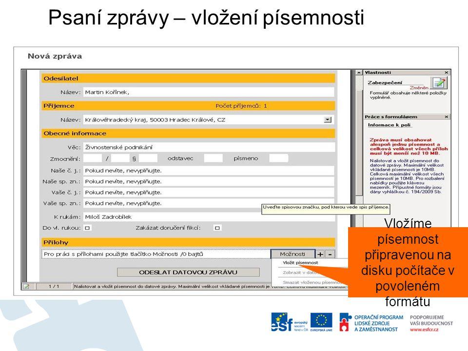 Psaní zprávy – vložení písemnosti Vložíme písemnost připravenou na disku počítače v povoleném formátu