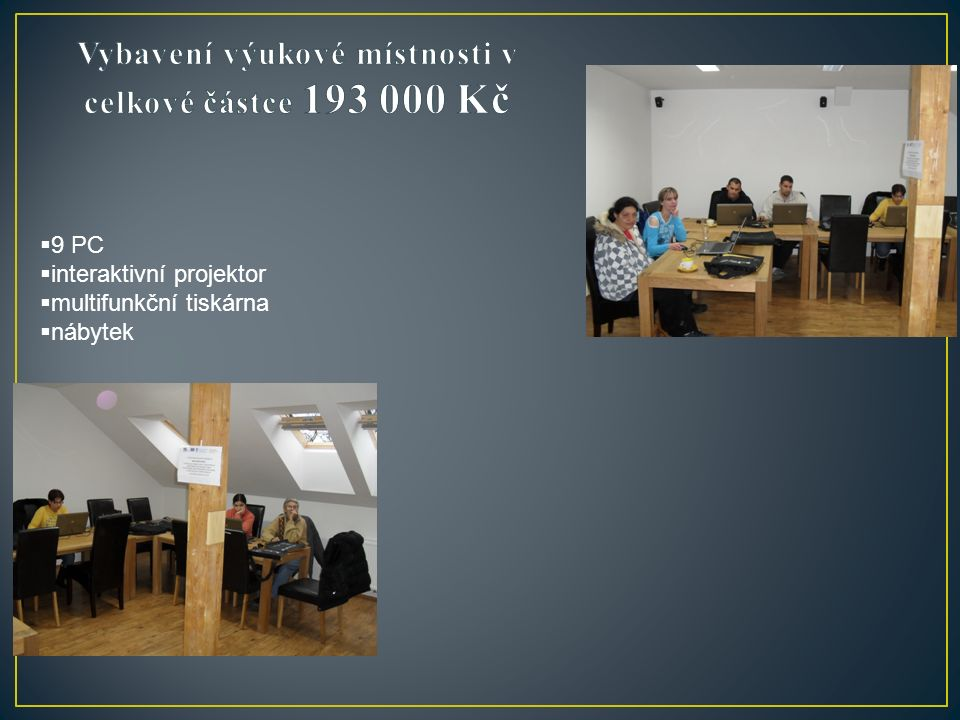  9 PC  interaktivní projektor  multifunkční tiskárna  nábytek