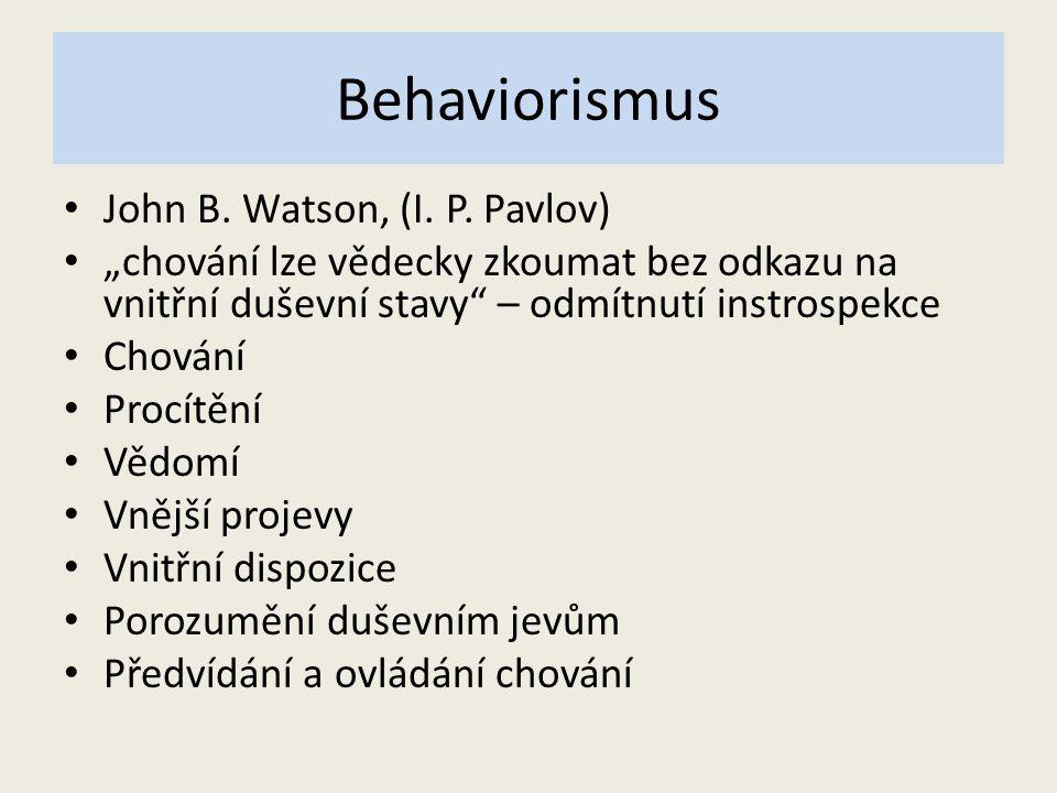 Behaviorismus John B.Watson, (I. P.