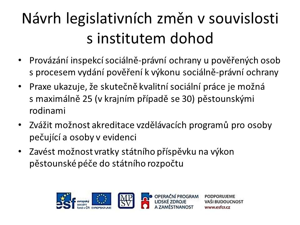Návrh legislativních změn v souvislosti s institutem dohod Provázání inspekcí sociálně-právní ochrany u pověřených osob s procesem vydání pověření k v