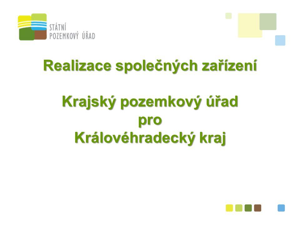 Realizace společných zařízení Krajský pozemkový úřad pro Královéhradecký kraj