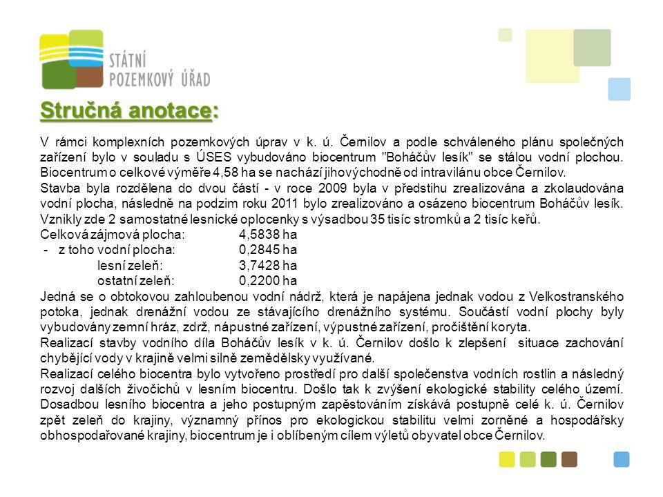 14 Stručná anotace: V rámci komplexních pozemkových úprav v k. ú. Černilov a podle schváleného plánu společných zařízení bylo v souladu s ÚSES vybudov