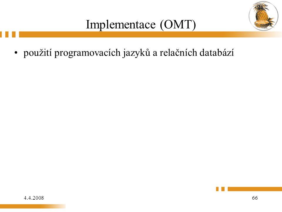 4.4.2008 66 Implementace (OMT) použití programovacích jazyků a relačních databází