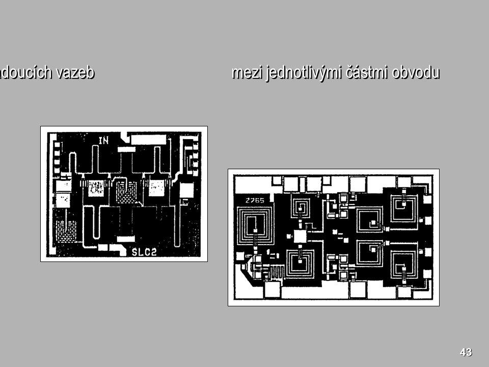 43 Nízký stupeň zaplnění plochy čipu monolitických MIO pro zabránění vzniku nežádoucích vazeb mezi jednotlivými částmi obvodu