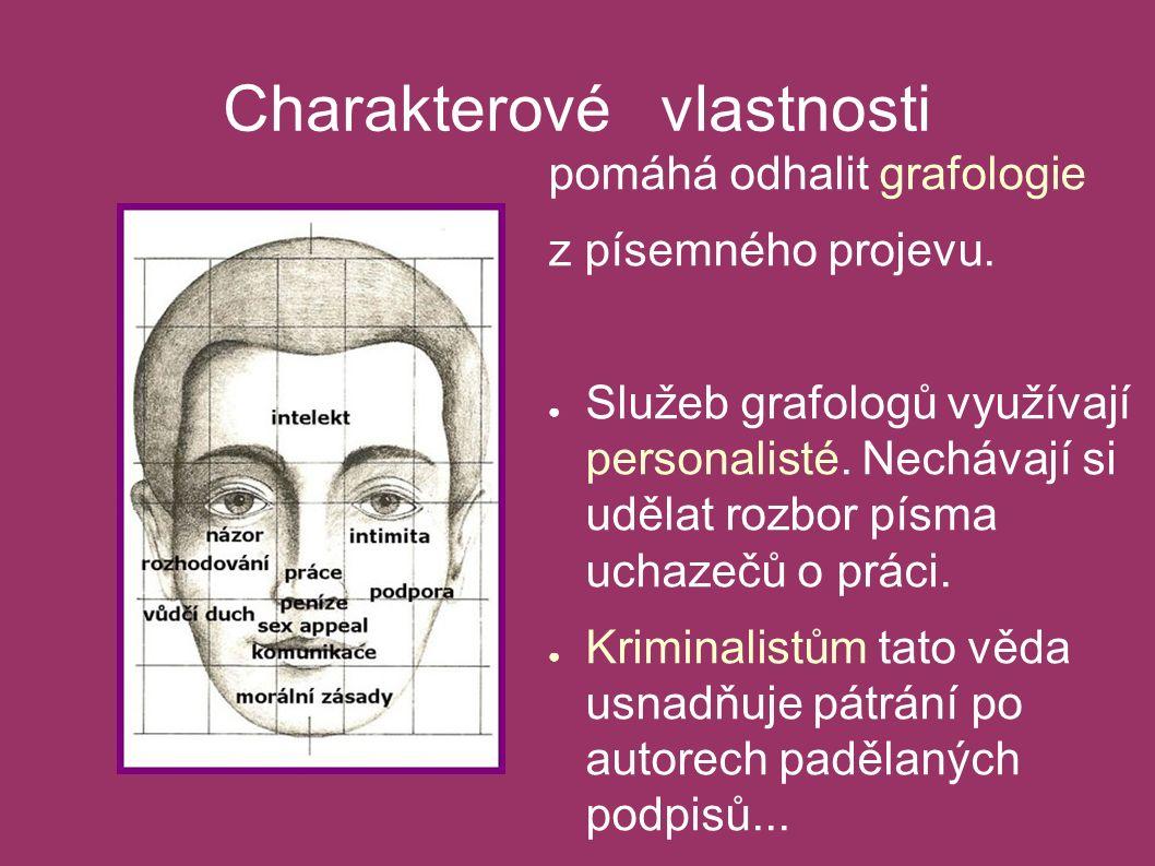 Charakterové vlastnosti pomáhá odhalit grafologie z písemného projevu.