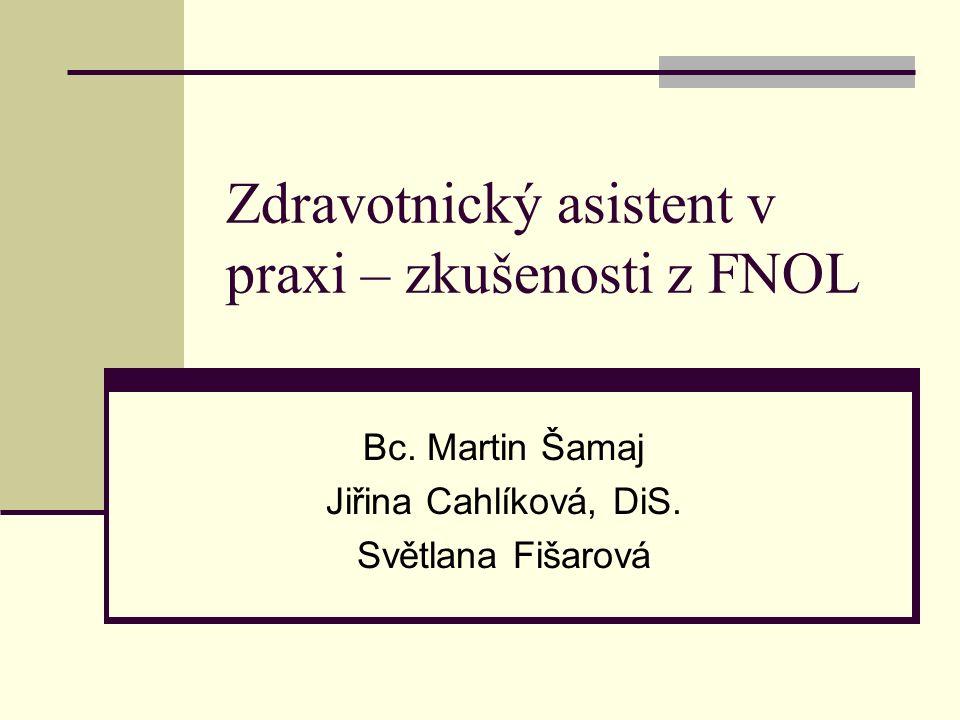 Zdravotnický asistent v praxi – zkušenosti z FNOL Bc.
