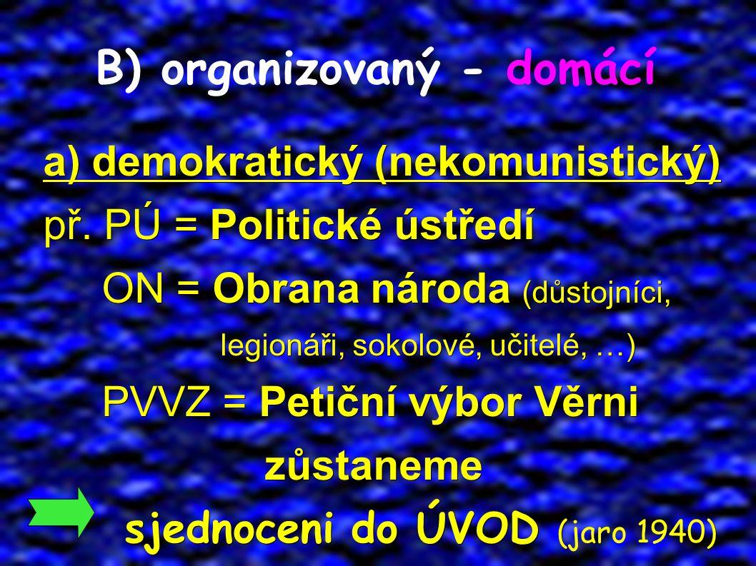 B) organizovaný - domácí a) demokratický (nekomunistický) př.