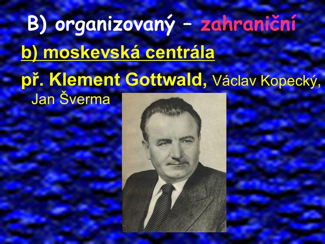 B) organizovaný – zahraniční b) moskevská centrála př.