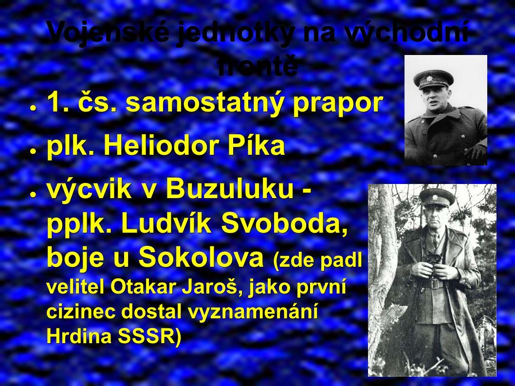 Vojenské jednotky na východní frontě ● 1. čs. samostatný prapor ● plk.