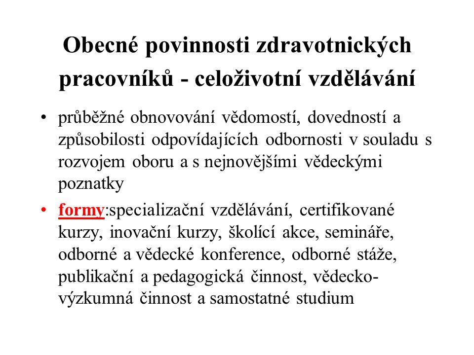 Vzdělávání zdravotnických pracovníků – lékařů a farmaceutů (od r.2005) Zákon č.