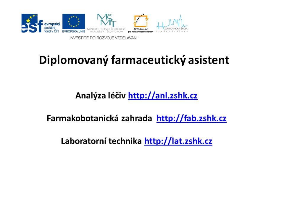 Analýza léčiv http://anl.zshk.cz Farmakobotanická zahrada http://fab.zshk.cz Laboratorní technika http://lat.zshk.czhttp://anl.zshk.czhttp://fab.zshk.