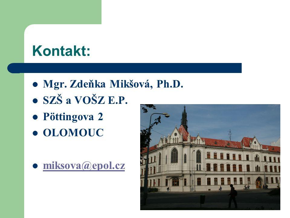 Kontakt: Mgr. Zdeňka Mikšová, Ph.D. SZŠ a VOŠZ E.P.