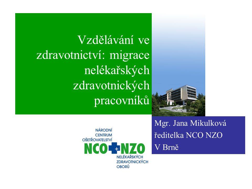 Vzdělávání ve zdravotnictví: migrace nelékařských zdravotnických pracovníků Mgr.