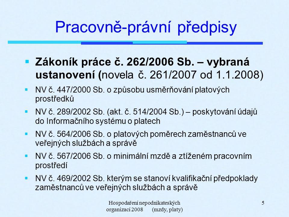 Hospodaření nepodnikateských organizací 2008 (mzdy, platy) 5 Pracovně-právní předpisy  Zákoník práce č.