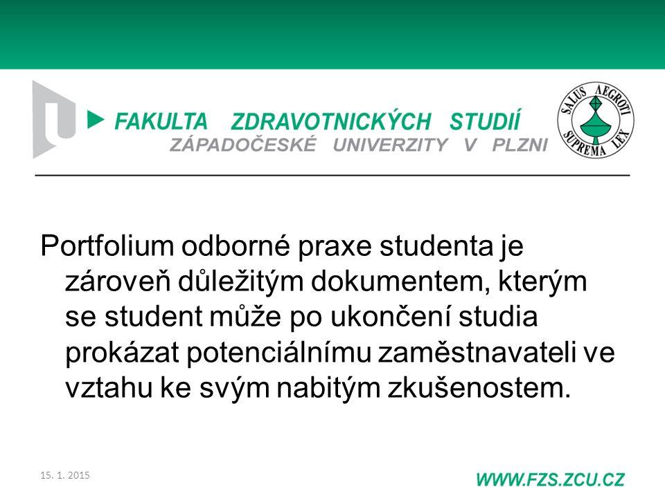 Portfolium odborné praxe studenta je zároveň důležitým dokumentem, kterým se student může po ukončení studia prokázat potenciálnímu zaměstnavateli ve