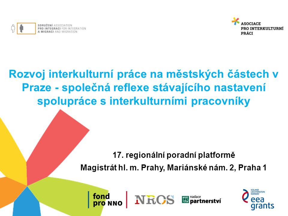 Rozvoj interkulturní práce na městských částech v Praze - společná reflexe stávajícího nastavení spolupráce s interkulturními pracovníky 17.